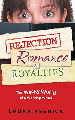 Rejection, Romance and Royalties by Laura Resnick